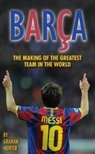 Post image for Review : Barҫa the Making of the Greatest Team in the World