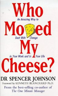 Post image for Who Moved My Cheese?