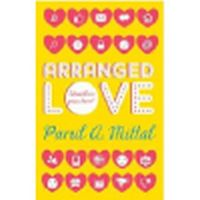 Post image for Review : Arranged Love – Parul A Mittal