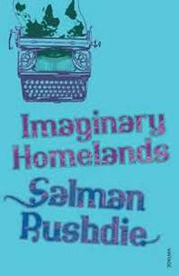 Post image for Review: Imaginary Homelands by Salman Rushdie