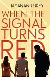 Post image for Review – When The Signal Turns Red by Jayanand Ukey