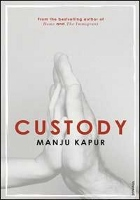 Post image for Review: Custody – by Manju Kapur