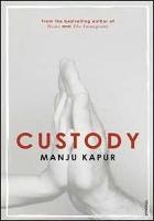 Post image for Review: Custody – by Manju Kapur