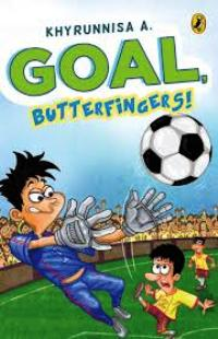 Post image for Review : Goal, Butterfingers! by Khyrunnisa A