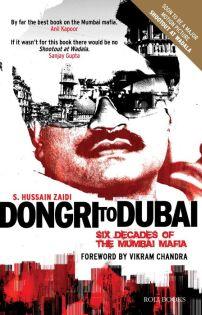 Post image for Review: Dongri to Dubai: Six Decades of the Mumbai Mafia by S.Hussain Zaidi
