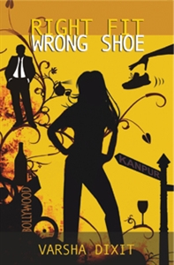Post image for Review: Right Fit, Wrong Shoe by Varsha Dixit