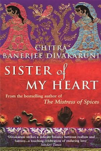 Post image for Review: Sister of My Heart by Chitra Banerjee Divakaruni