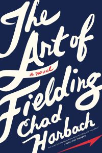 Post image for Author Sonora Jha Reviews: 'The Art of Fielding' by Chad Harbach