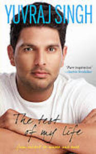 Post image for Review: The Test of My Life by Yuvraj Singh