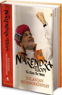 Post image for Review : Narendra Modi – The Man, The Times by Nilanjan Mukhopadhyay