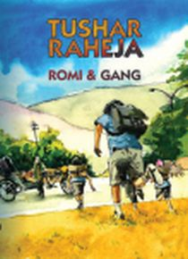 Post image for Review : Romi and Gang by Tushar Raheja