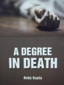 Post image for Review – A Degree in Death by Ruby Gupta