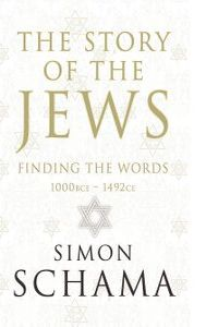 Review: The Story of the Jews - Finding the Words by Simon Schama