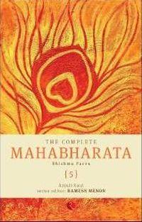 Review: The Complete Mahabharata – Bhishma Parva, Volume V by Anjuli Kaul