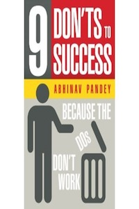 9 Don'ts To Success by Abhinav Pandey