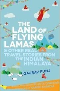 The Land of Flying Lamas by Gaurav Punj