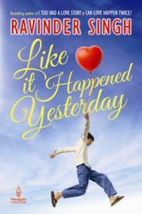Review: Like It Happened Yesterday by Ravinder Singh