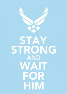 The Air Force wife's motto!