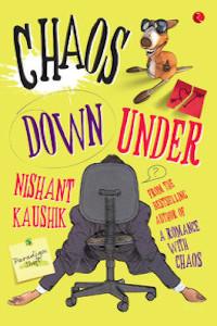 Chaos Down Under by Nishant Kaushik