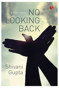 No Looking Back by Shivani Gupta