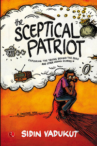 The Sceptical Patriot by Sidin Vadukut