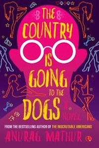 The Country Is Going To The Dogs by Anurag Mathur