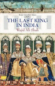 The Last King In India – Wajid Ali Shah