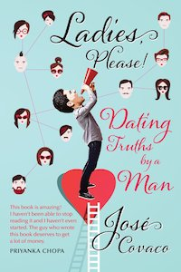 Ladies Please! Dating Truths by a Man by Jose Covaco