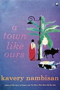 A Town Like Ours by Kavery Nambisan