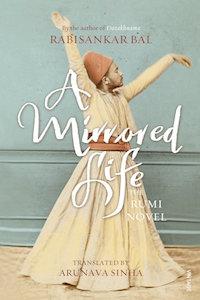 A Mirrored Life by Rabisankar Bal