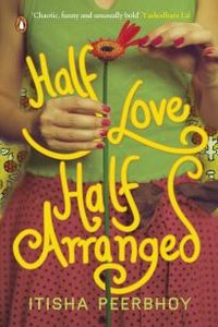 Post image for Review: Half Love Half Arranged by Itisha Peerbhoy