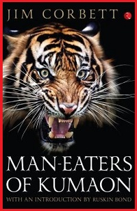 Post image for Book Review: Man-Eaters of Kumaon by Jim Corbett