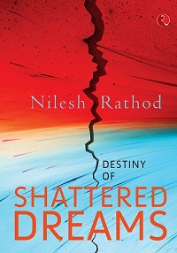 Post image for Book Review: Destiny of Shattered Dreams by Nilesh Rathod