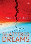 Thumbnail image for Book Review: Destiny of Shattered Dreams by Nilesh Rathod